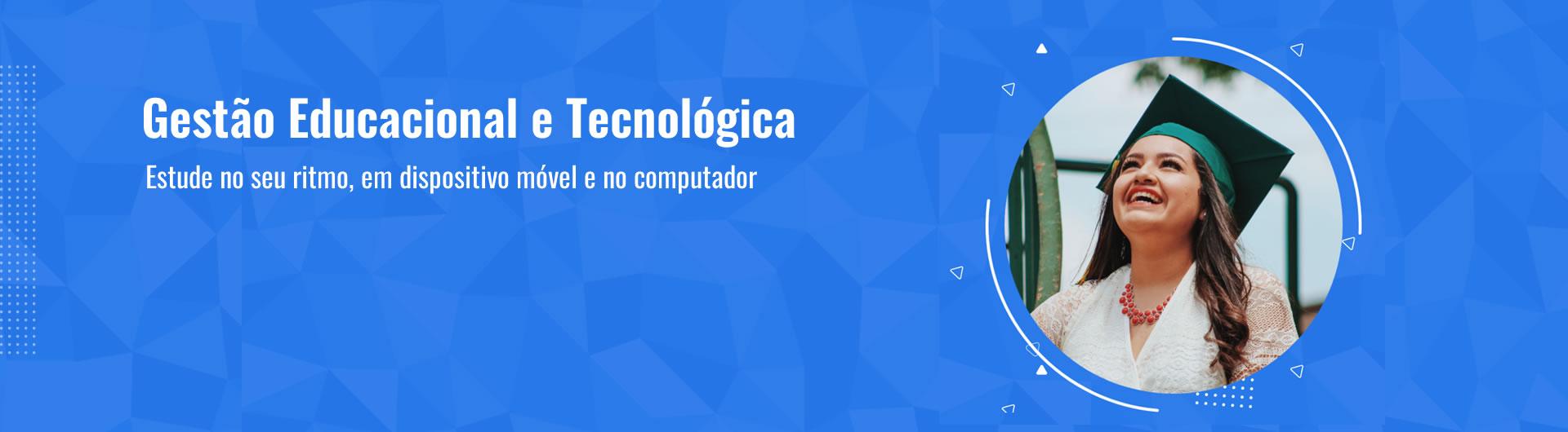 Gestão Educacional e Tecnologica